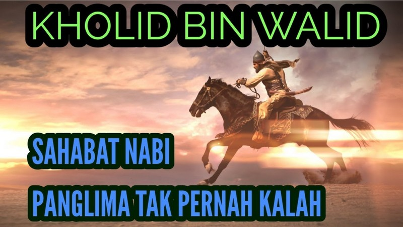 Kisah Khalid Bin Walid RA