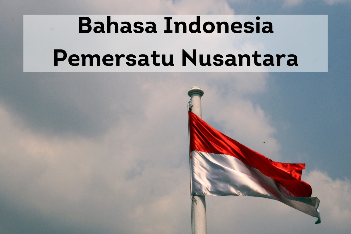Bahasa Indonesia Pemersatu Nusantara